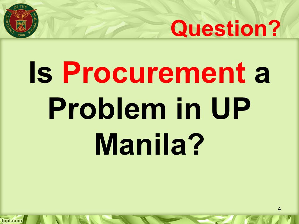 Is Procurement a Problem in UP Manila
