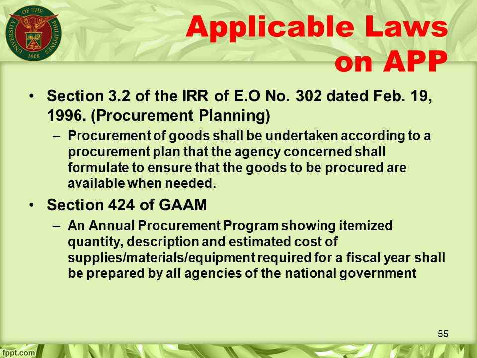 Applicable Laws on APP Section 3.2 of the IRR of E.O No. 302 dated Feb. 19, 1996. (Procurement Planning)