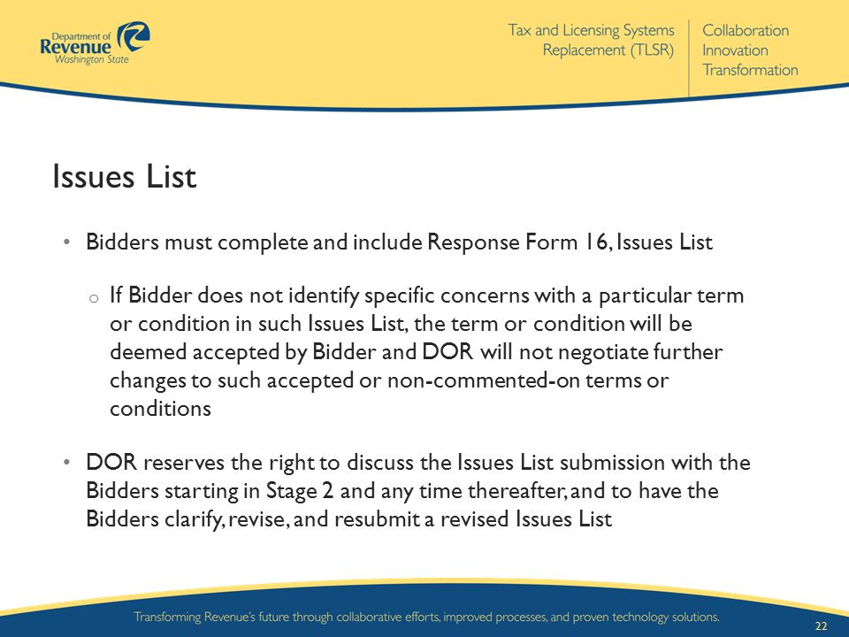 Issues List Bidders must complete and include Response Form 16, Issues List.