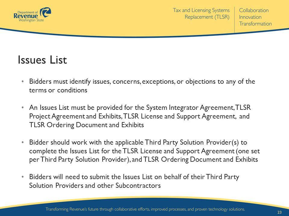 Issues List Bidders must identify issues, concerns, exceptions, or objections to any of the terms or conditions.