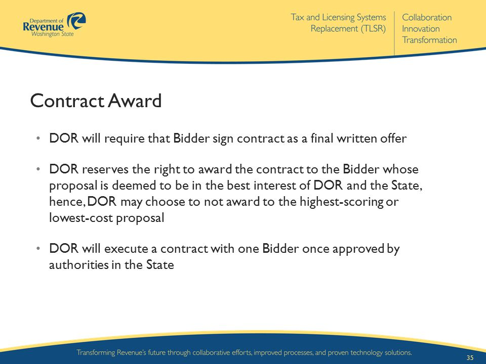 Contract Award DOR will require that Bidder sign contract as a final written offer.