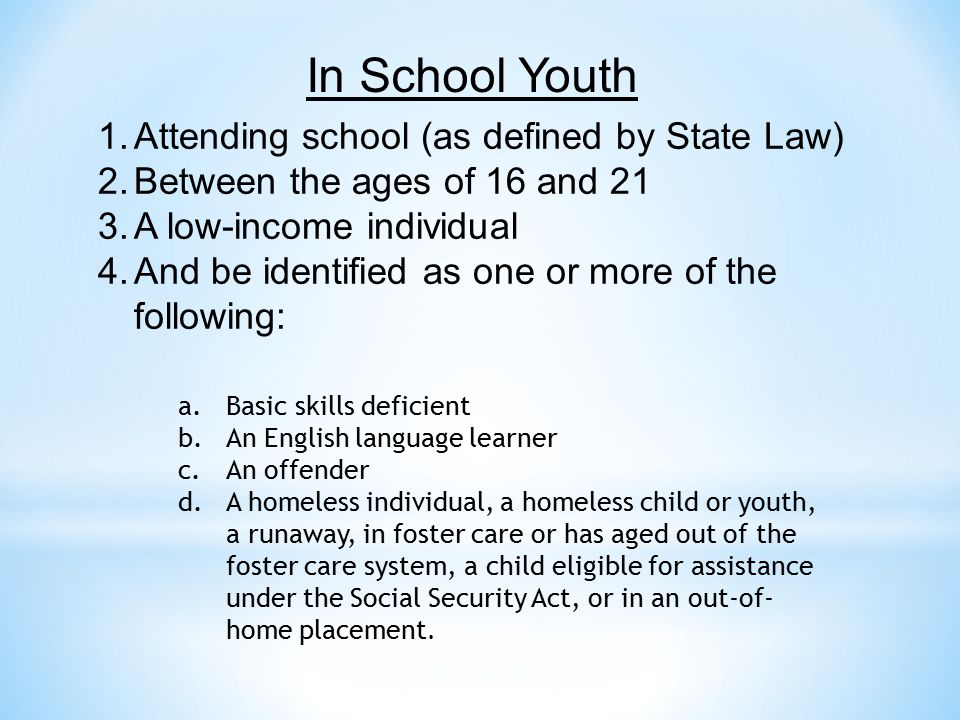 In School Youth Attending school (as defined by State Law)