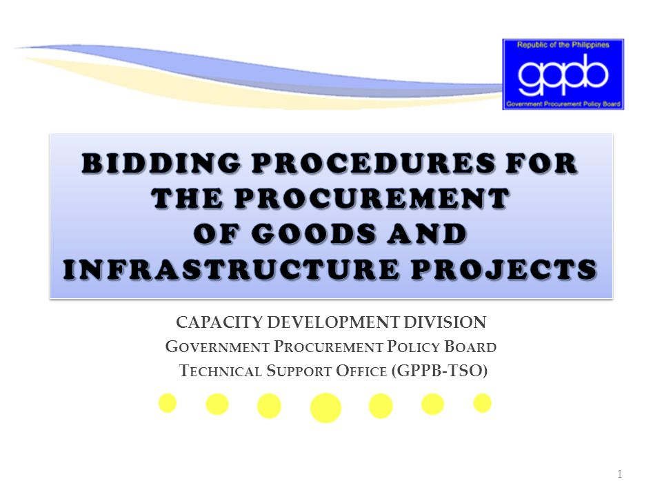 BIDDING PROCEDURES FOR THE PROCUREMENT OF GOODS AND INFRASTRUCTURE PROJECTS