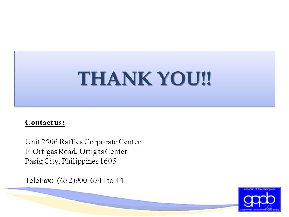THANK YOU!! Contact us: Unit 2506 Raffles Corporate Center