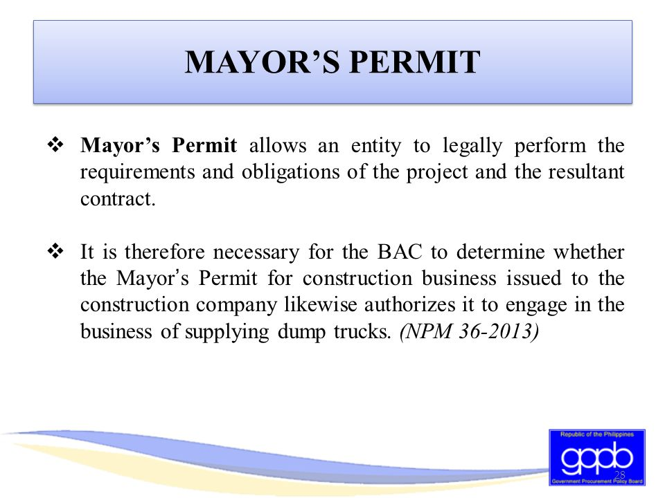 MAYOR'S PERMIT Mayor's Permit allows an entity to legally perform the requirements and obligations of the project and the resultant contract.
