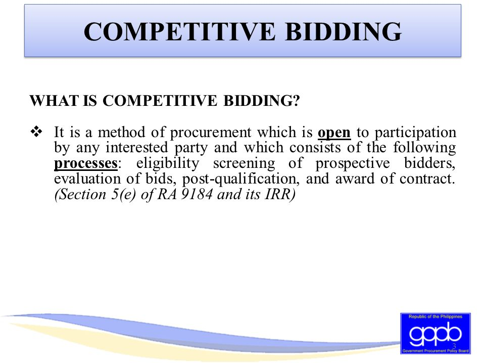 COMPETITIVE BIDDING WHAT IS COMPETITIVE BIDDING