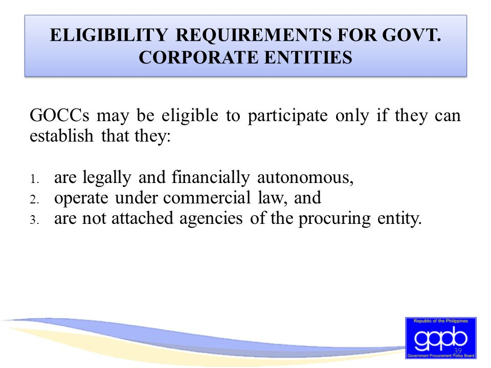 ELIGIBILITY REQUIREMENTS FOR GOVT. CORPORATE ENTITIES
