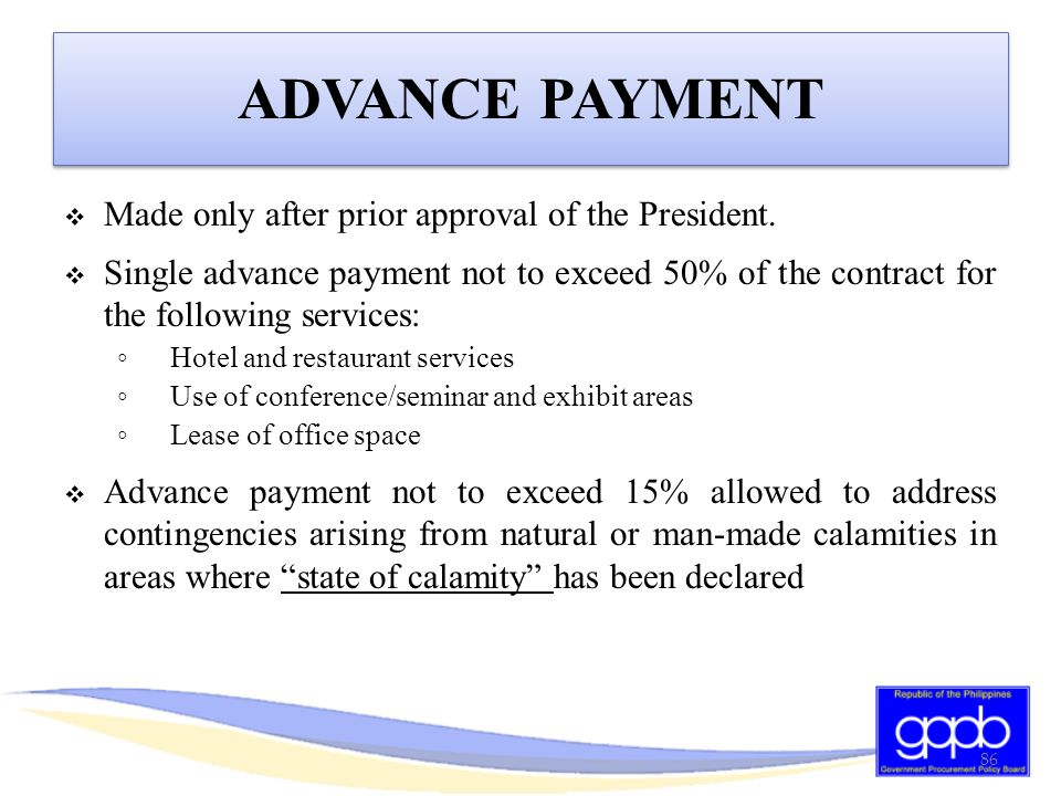 ADVANCE PAYMENT Made only after prior approval of the President.