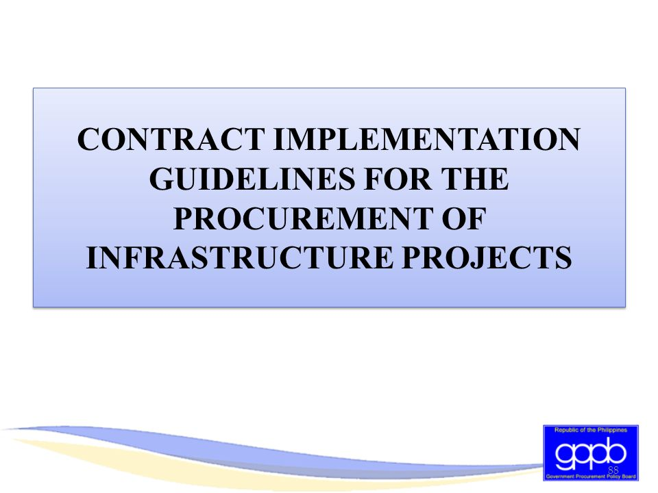CONTRACT IMPLEMENTATION GUIDELINES FOR THE PROCUREMENT OF INFRASTRUCTURE PROJECTS