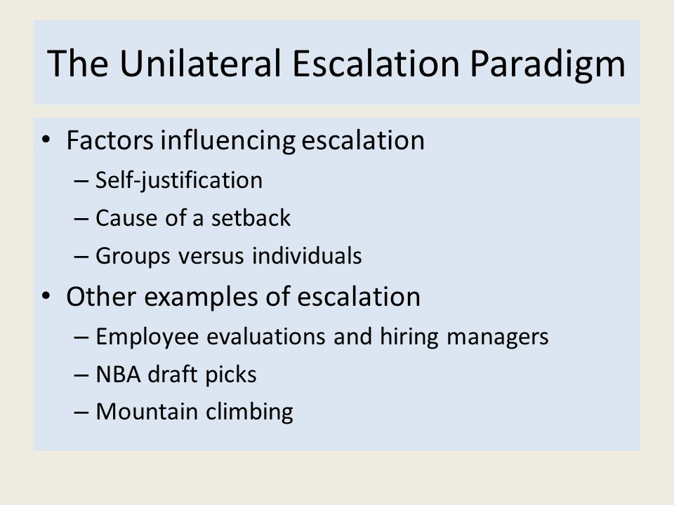 The Unilateral Escalation Paradigm