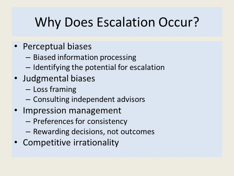 Why Does Escalation Occur