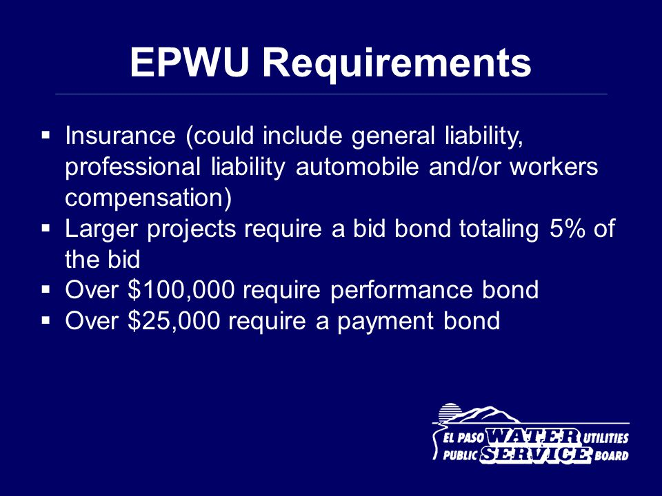 EPWU Requirements Insurance (could include general liability, professional liability automobile and/or workers compensation)