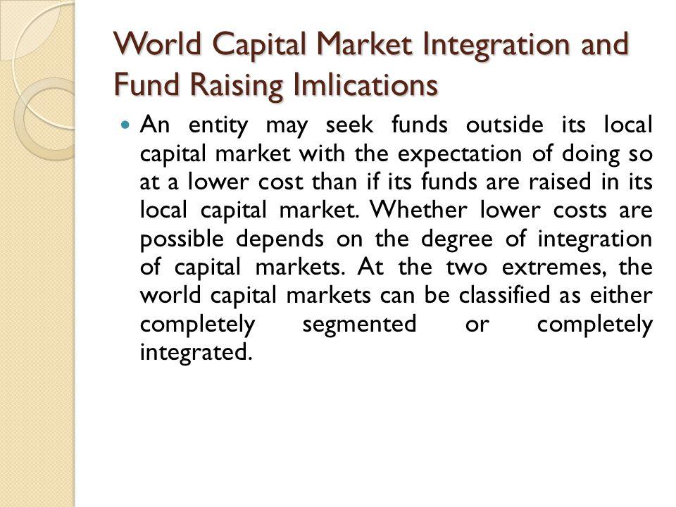 World Capital Market Integration and Fund Raising Imlications