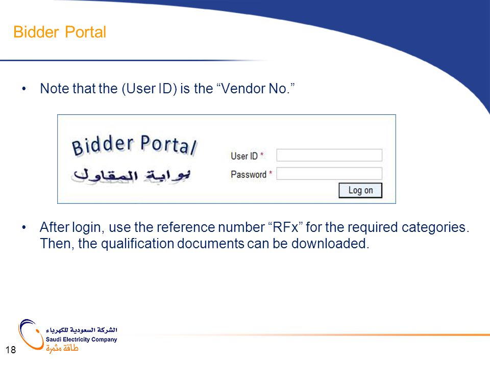 Bidder Portal Note that the (User ID) is the Vendor No.