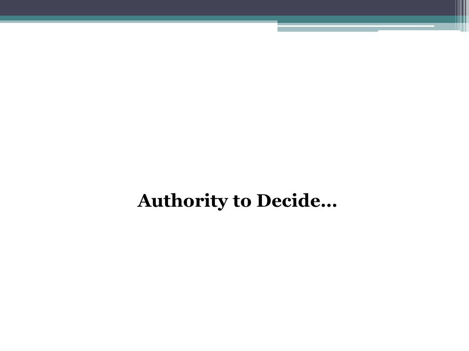 Authority to Decide…