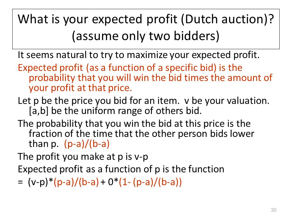 What is your expected profit (Dutch auction) (assume only two bidders)