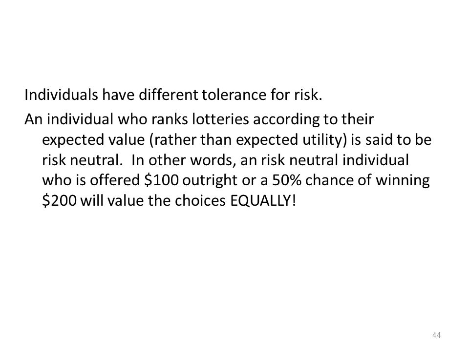 Individuals have different tolerance for risk