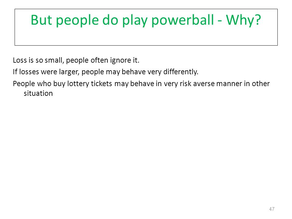 But people do play powerball - Why