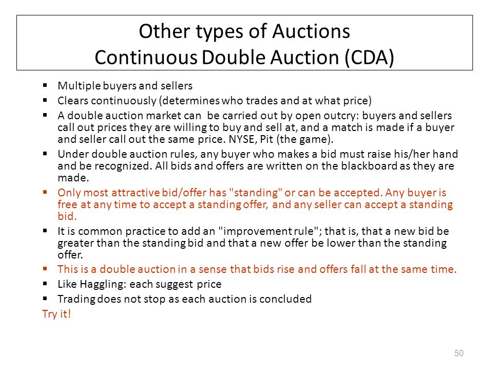 Other types of Auctions Continuous Double Auction (CDA)