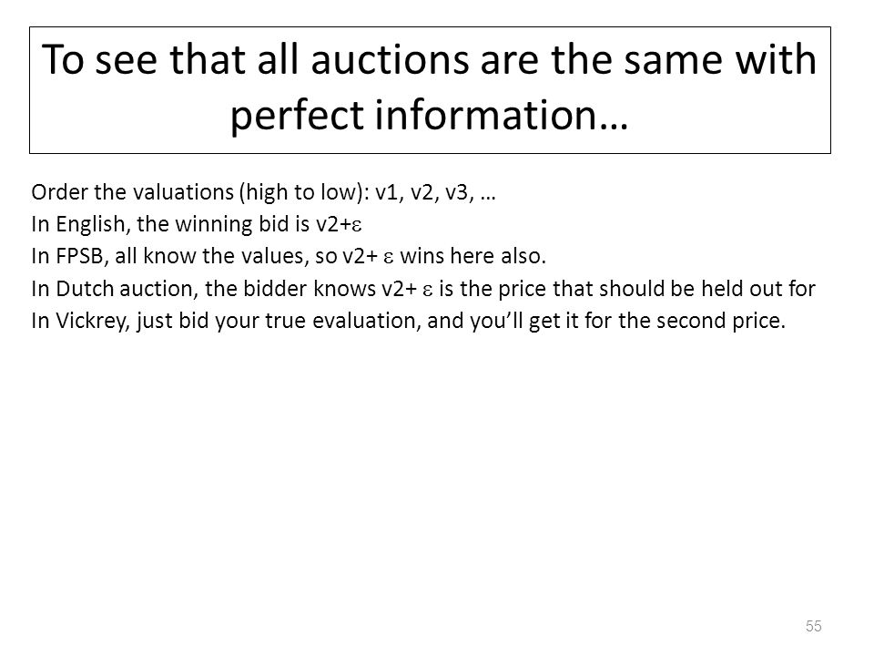 To see that all auctions are the same with perfect information…