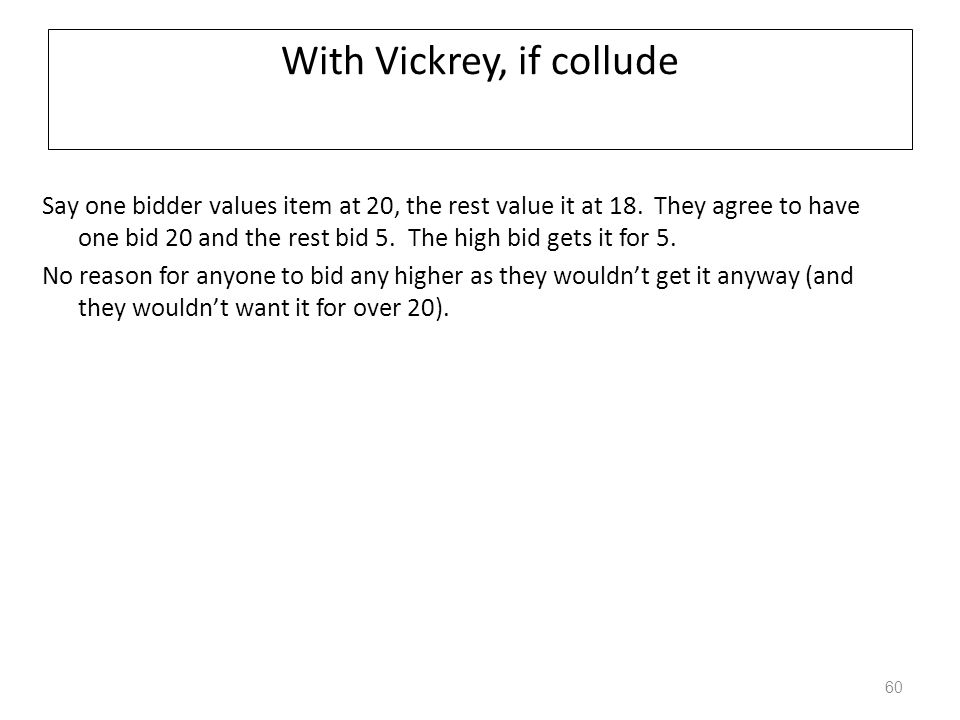 With Vickrey, if collude