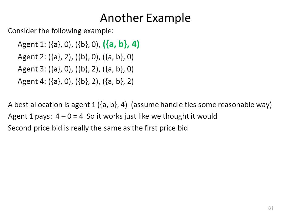 Another Example Agent 1: ({a}, 0), ({b}, 0), ({a, b}, 4)