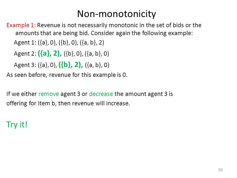 Non-monotonicity Try it!