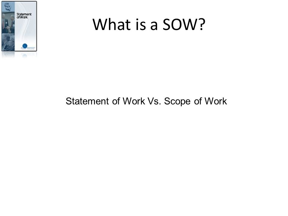 Statement of Work Vs. Scope of Work