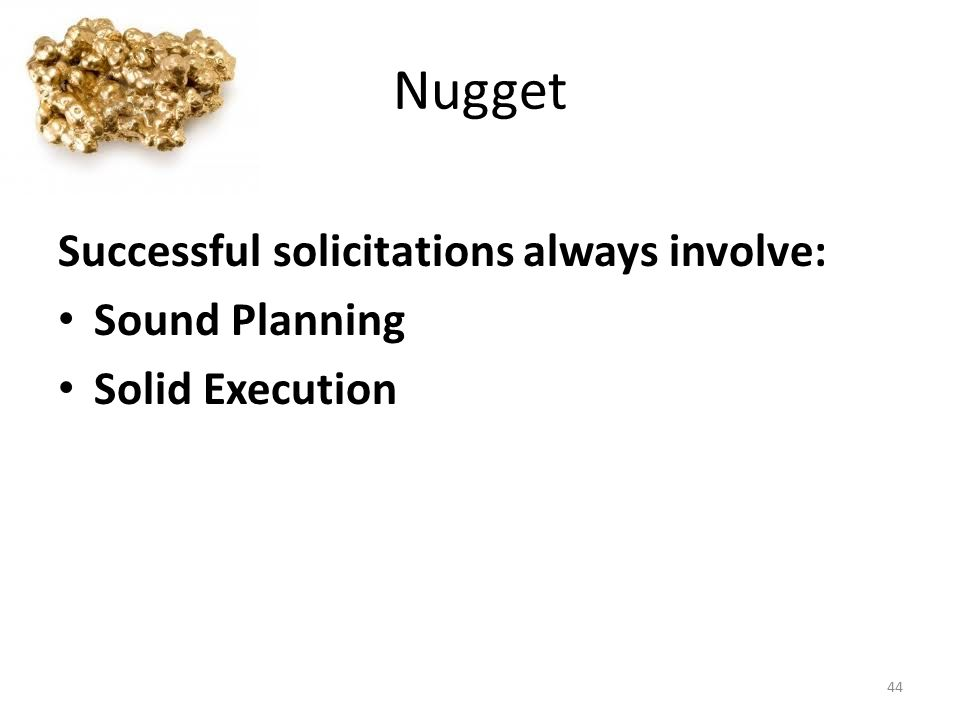 Nugget Successful solicitations always involve: Sound Planning