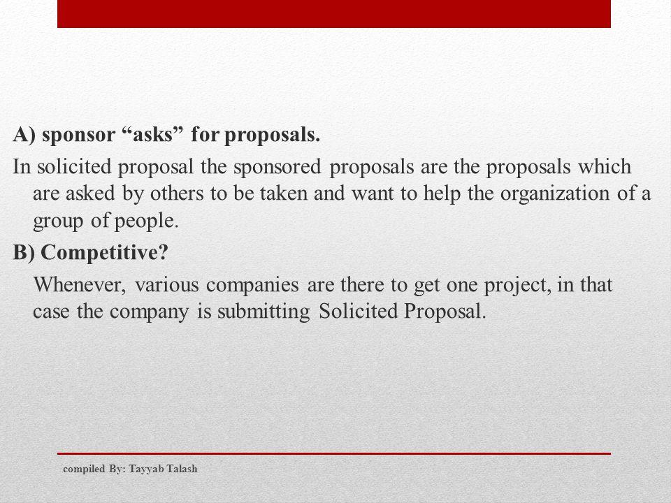A) sponsor asks for proposals