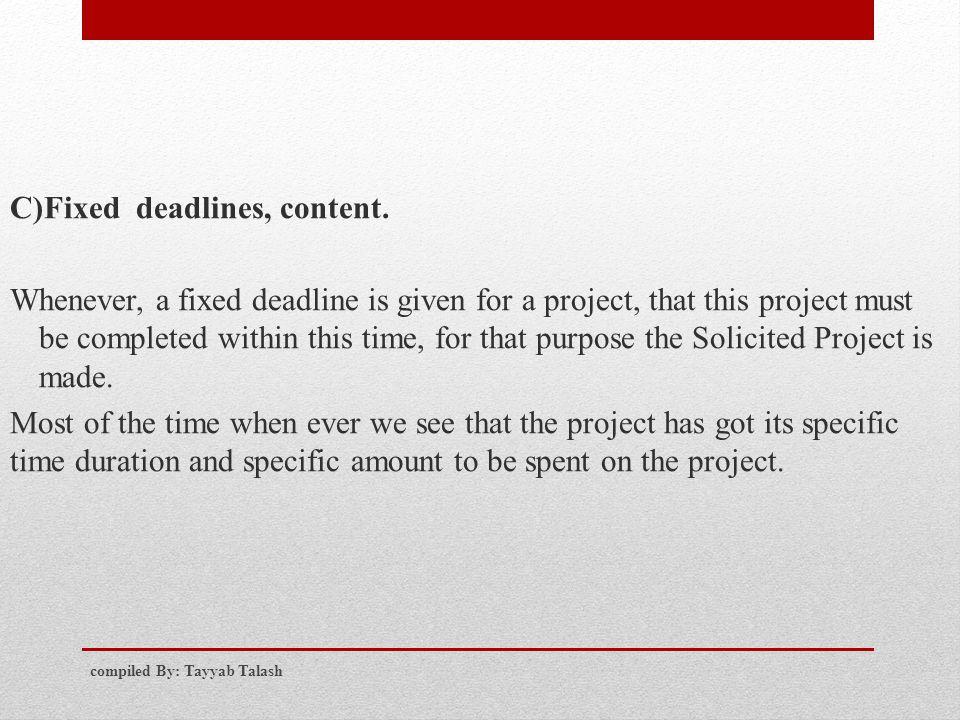 C)Fixed deadlines, content