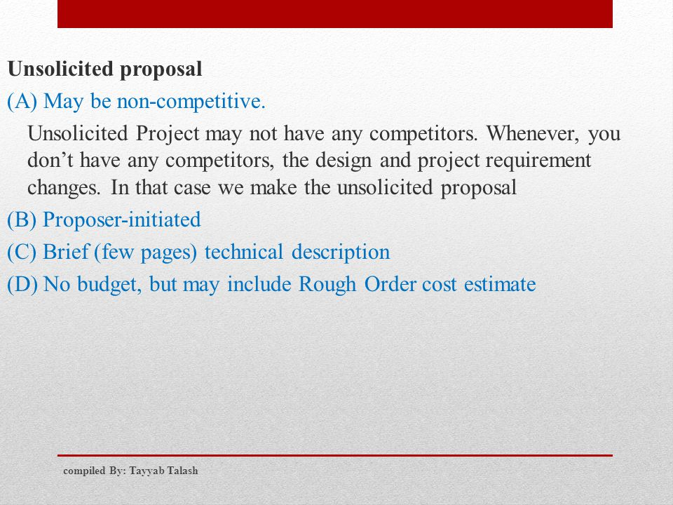 Unsolicited proposal (A) May be non-competitive