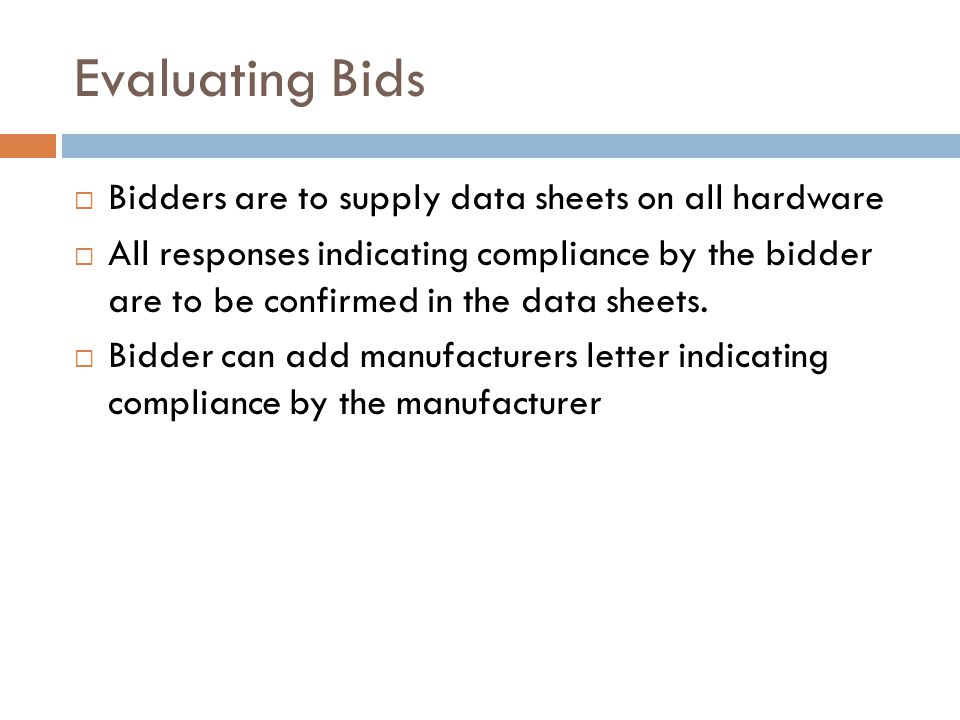 Evaluating Bids Bidders are to supply data sheets on all hardware