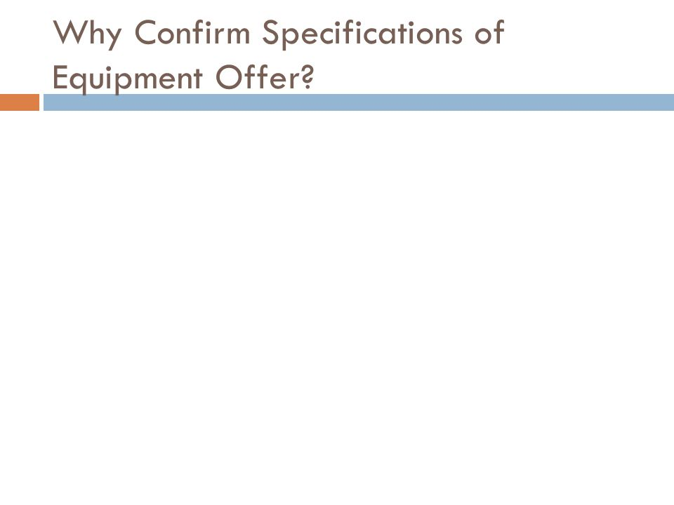 Why Confirm Specifications of Equipment Offer