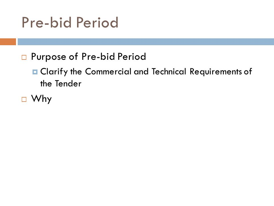 Pre-bid Period Purpose of Pre-bid Period Why