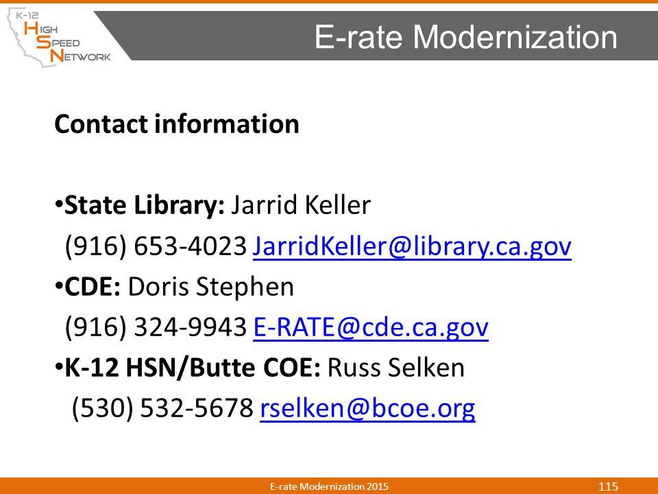 E-rate Modernization Contact information. State Library: Jarrid Keller. (916) 653-4023 JarridKeller@library.ca.gov.
