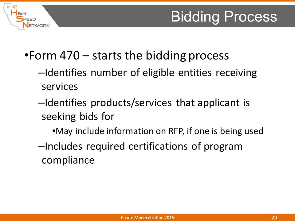 Bidding Process Form 470 – starts the bidding process