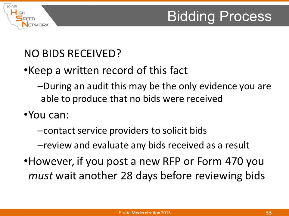 Bidding Process NO BIDS RECEIVED Keep a written record of this fact