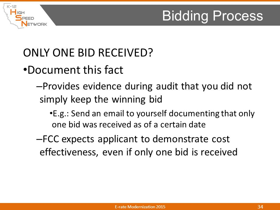 Bidding Process ONLY ONE BID RECEIVED Document this fact