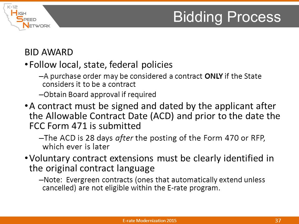 Bidding Process BID AWARD Follow local, state, federal policies