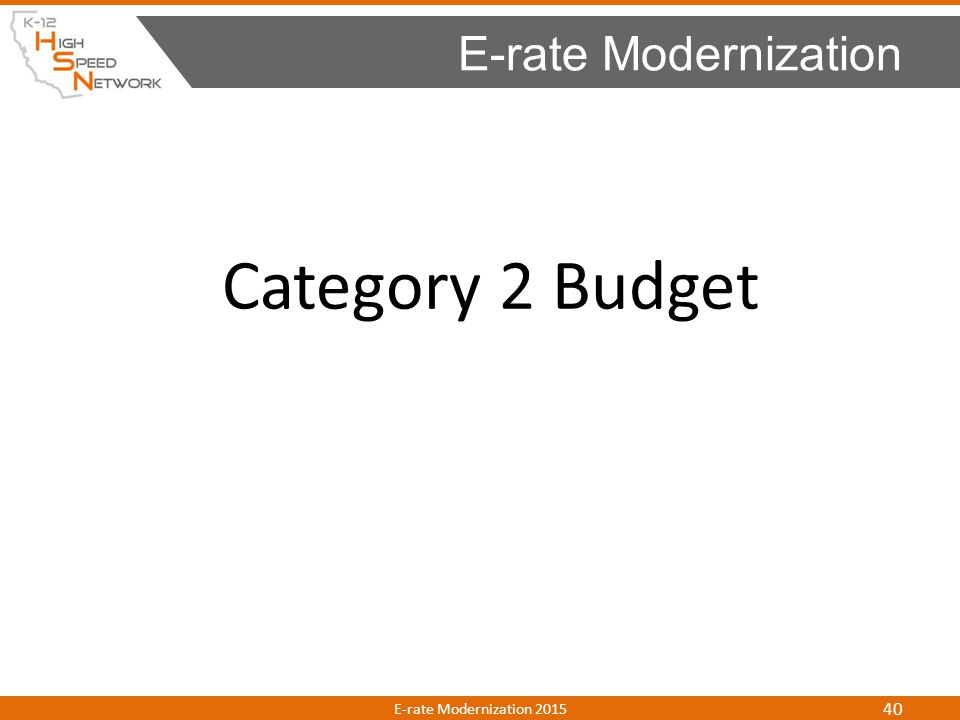E-rate Modernization Category 2 Budget E-rate Modernization 2015