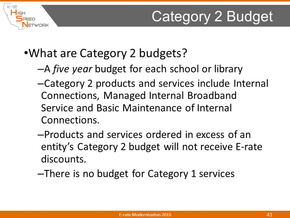 Category 2 Budget What are Category 2 budgets