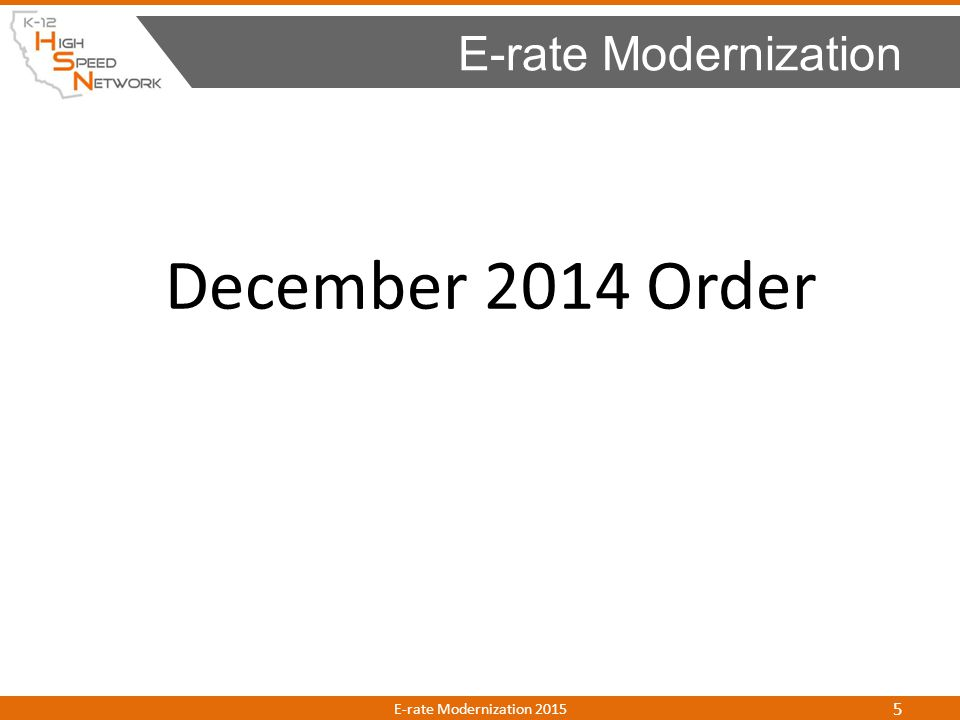 E-rate Modernization December 2014 Order E-rate Modernization 2015