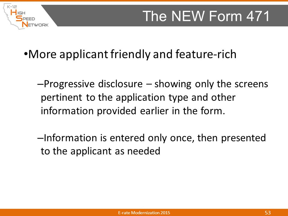 The NEW Form 471 More applicant friendly and feature-rich