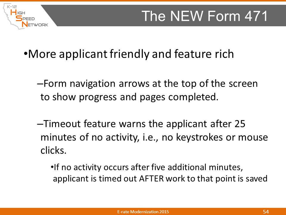 The NEW Form 471 More applicant friendly and feature rich
