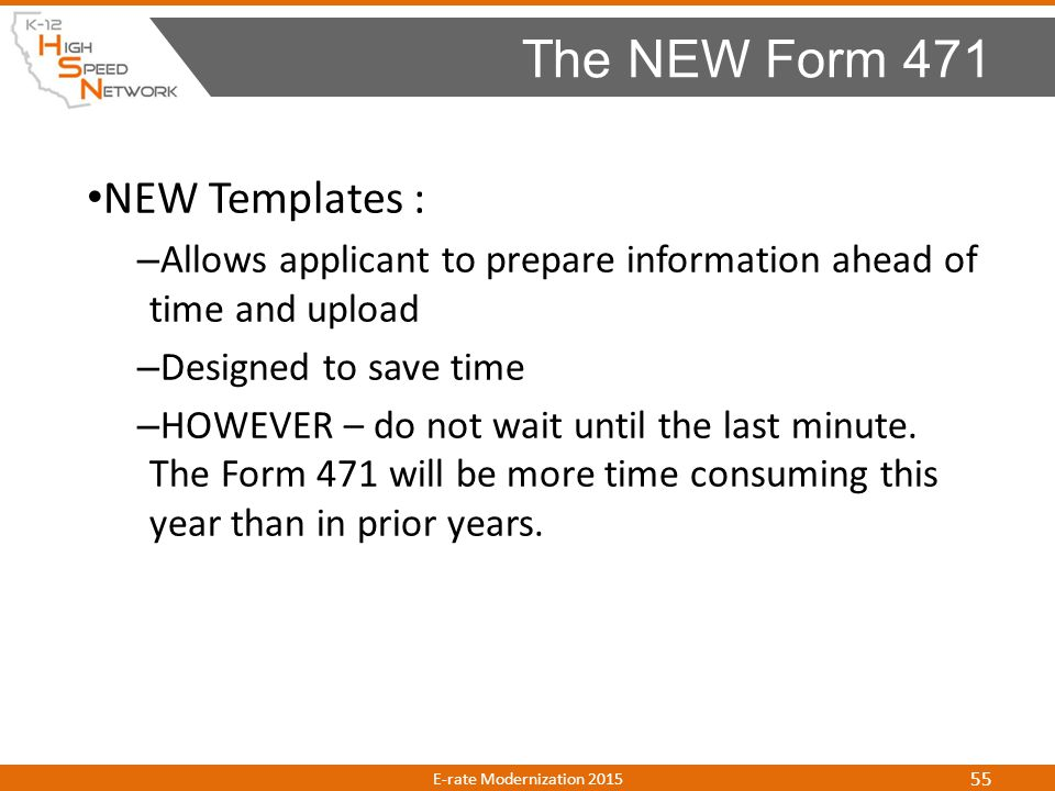 The NEW Form 471 NEW Templates :