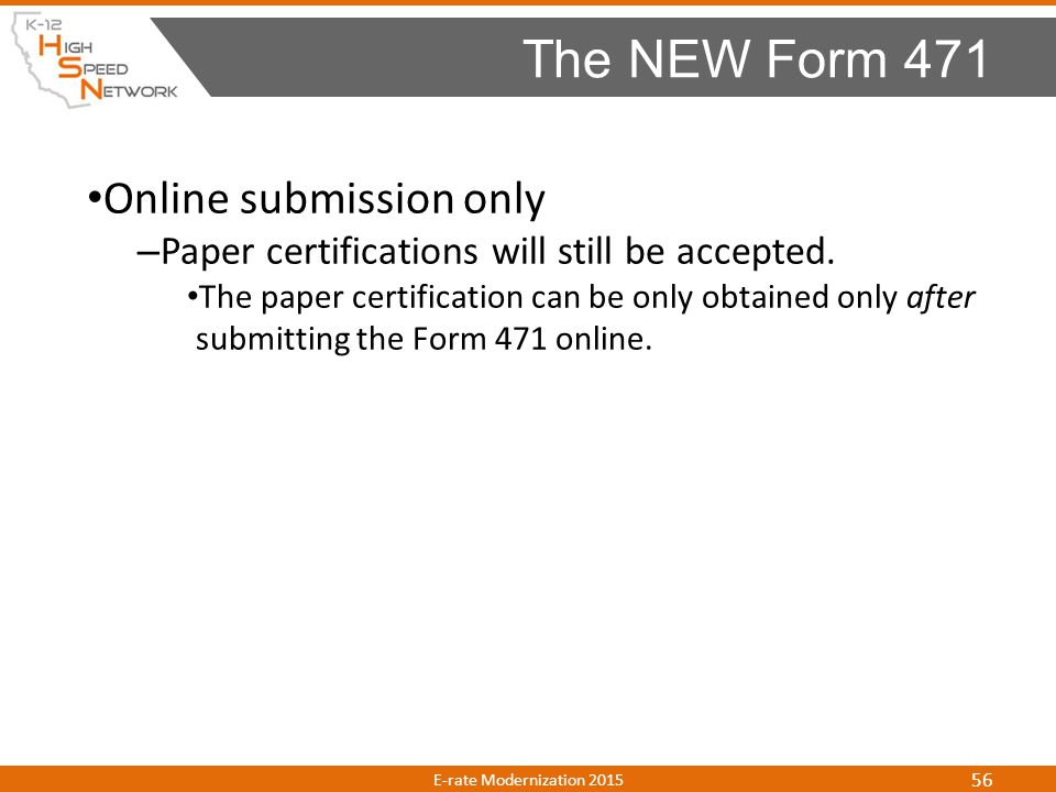 The NEW Form 471 Online submission only