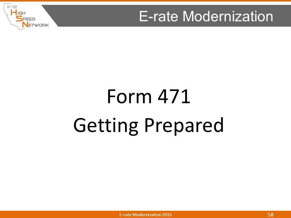 Form 471 Getting Prepared E-rate Modernization