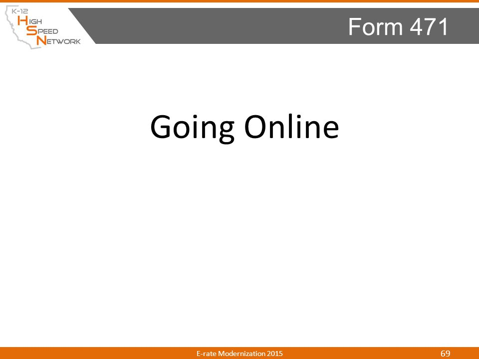Form 471 Going Online E-rate Modernization 2015