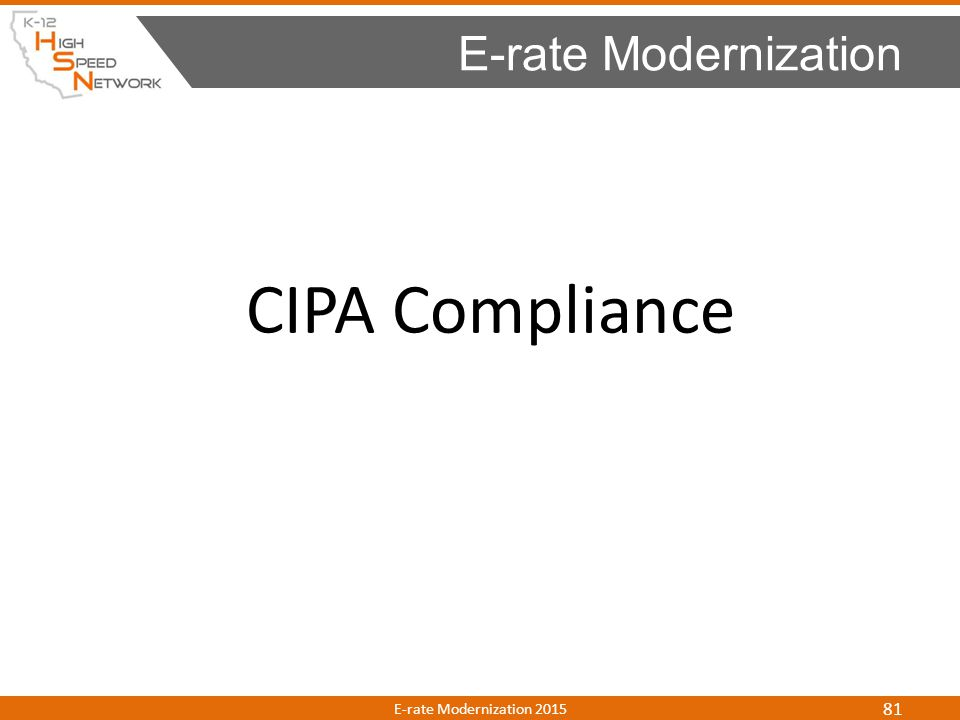 E-rate Modernization CIPA Compliance E-rate Modernization 2015